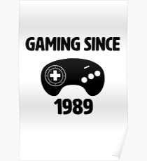 Gaming Since 1989 Poster