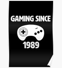 Gaming Since 1989! Poster