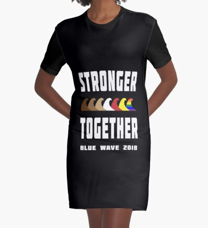 Stronger Together Blue Wave 2018 Graphic T-Shirt Dress