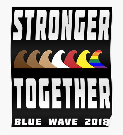 Stronger Together Blue Wave 2018 Poster