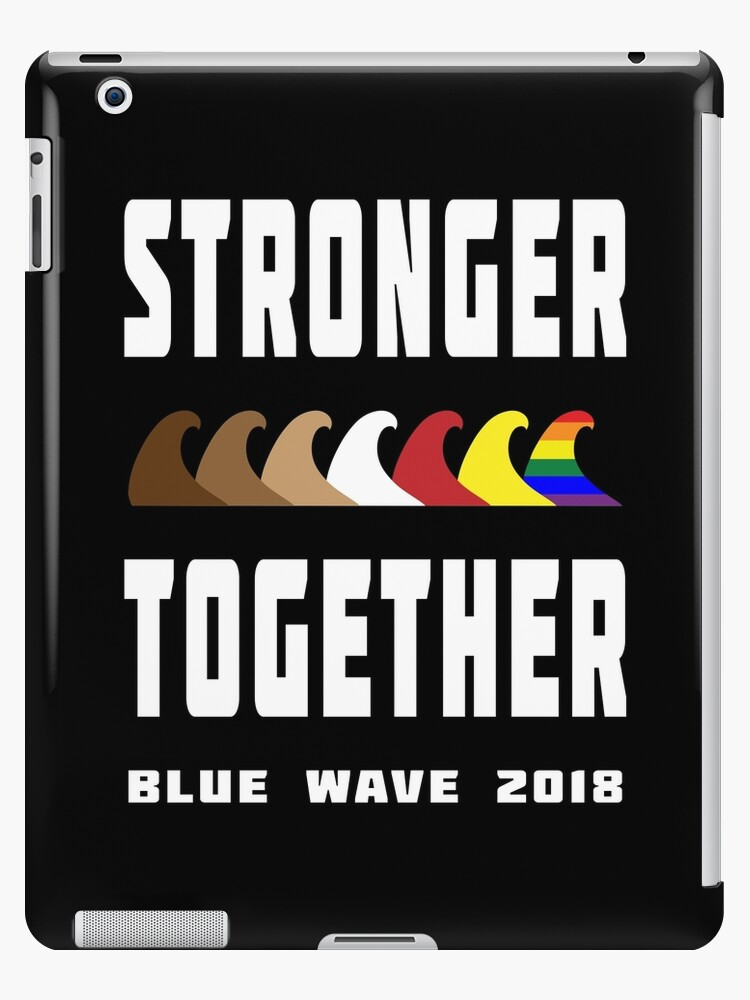 Stronger Together Blue Wave 2018 by EthosWear