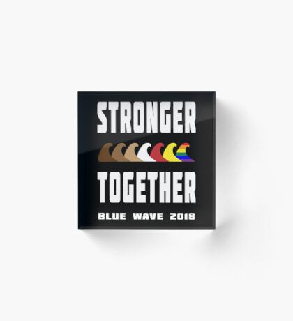 Stronger Together Blue Wave 2018 Acrylic Block
