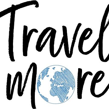 Travel More  by mersenne