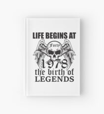 Life begins at forty 1978 The birth of legends Hardcover Journal