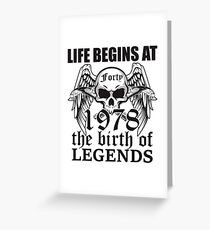 Life begins at forty 1978 The birth of legends Greeting Card