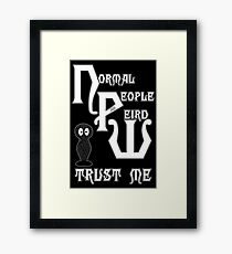 Normal People Are Weird Framed Print