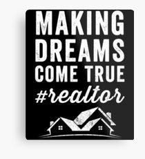 Making dreams come true #realtor - Funny realtor Metal Print
