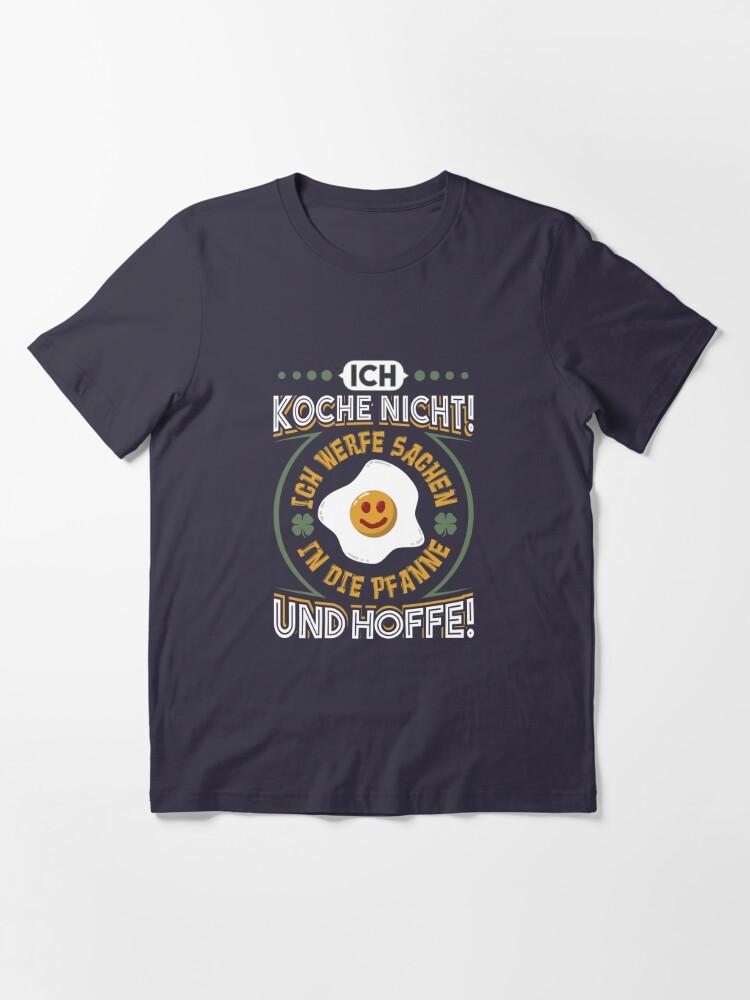 Alternate view of Ich werfe Sachen in die Pfanne und hoffe - Lustiger Koch Spruch Geschenk Essential T-Shirt