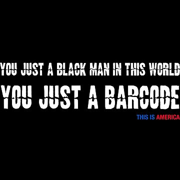This Is America Black Barcode by reyboot