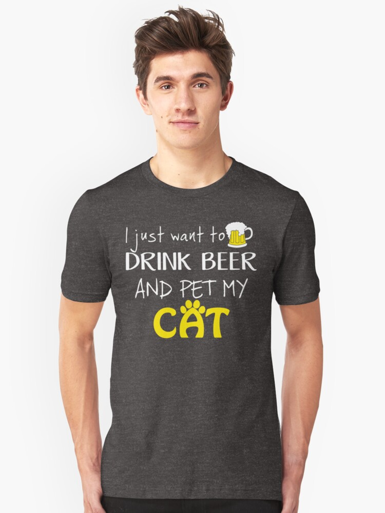 Drink Beer and Pet my Cat, Perfect gift Shirt for people who love Cats and Beer Unisex T-Shirt Front