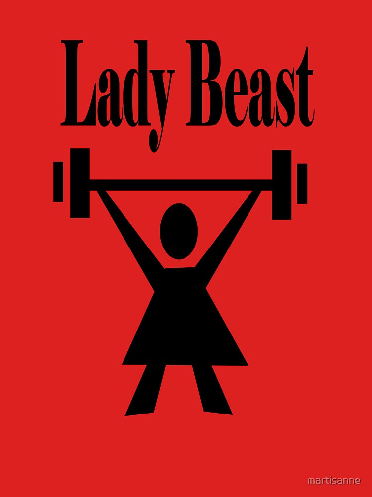 Lady beast, a strong powerful woman that lifts heavy by martisanne
