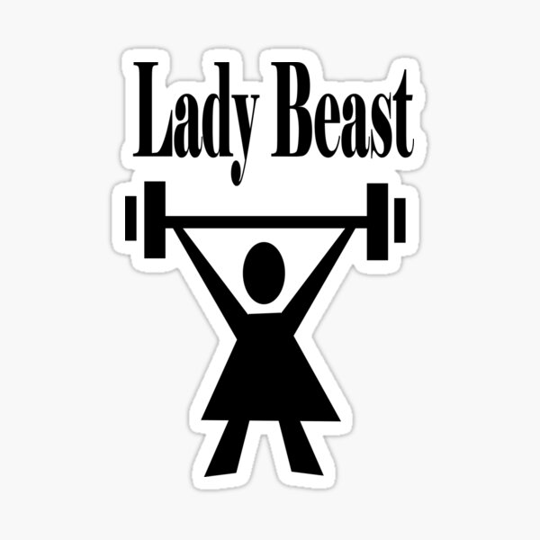 Lady beast, a strong powerful woman that lifts heavy Sticker