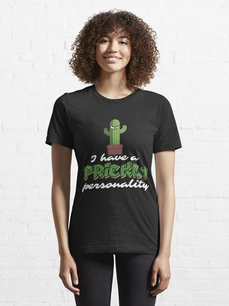 Alternate view of I Have A Prickly Personality - Funny Cactus Pun Gift Essential T-Shirt