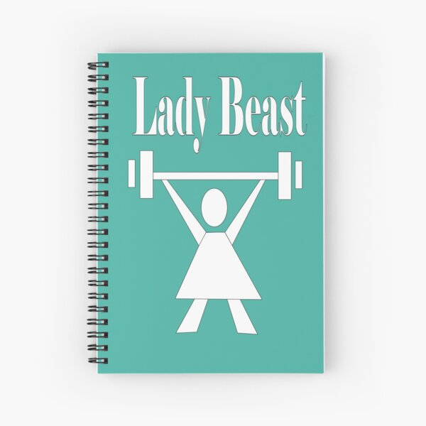 Lady beast, a strong powerful woman that lifts  Spiral Notebook