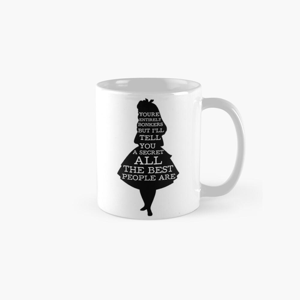 Alice im Wunderland habe ich Bonkers Zitat gegangen Tasse