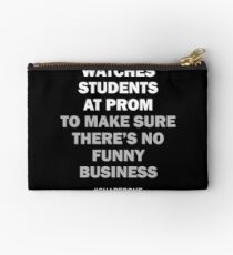 Watches Students At Prom To Make Sure There's No Funny Business #Chaperone Studio Pouch