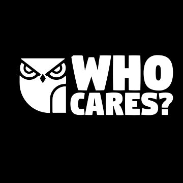 Who Cares Funny Owl by thingsandthings