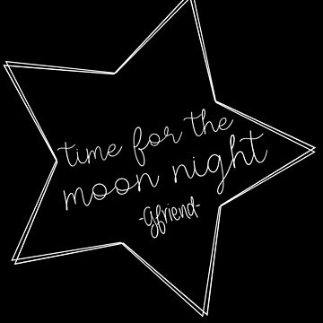 GFRIEND - Time for the moon night STAR by Kimidesigns