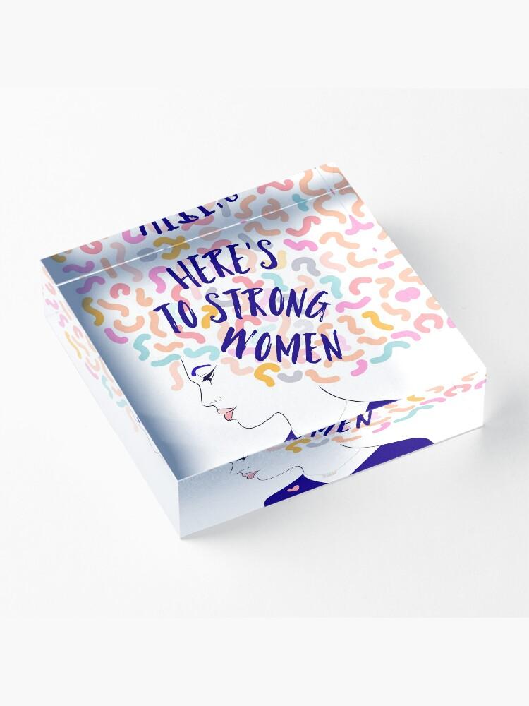 Alternate view of Here is to Strong Women #illustration #girlpower #feminist Acrylic Block