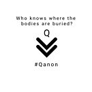 Who know where the bodies are buried.Q by Mark Salmon