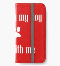 Mess with my Dog - Mess with Me iPhone Wallet/Case/Skin