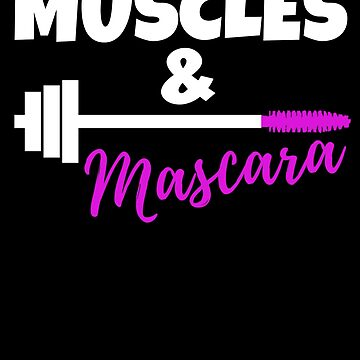 Muscles and Mascara  by Dees-Tees
