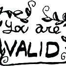 You Are Valid by Temrin