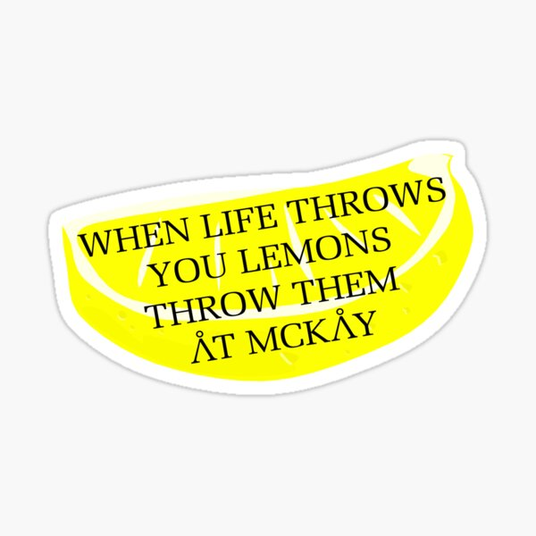 When life throws you lemons Sticker
