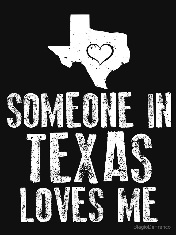 Someone In Texas Loves Me by BiagioDeFranco