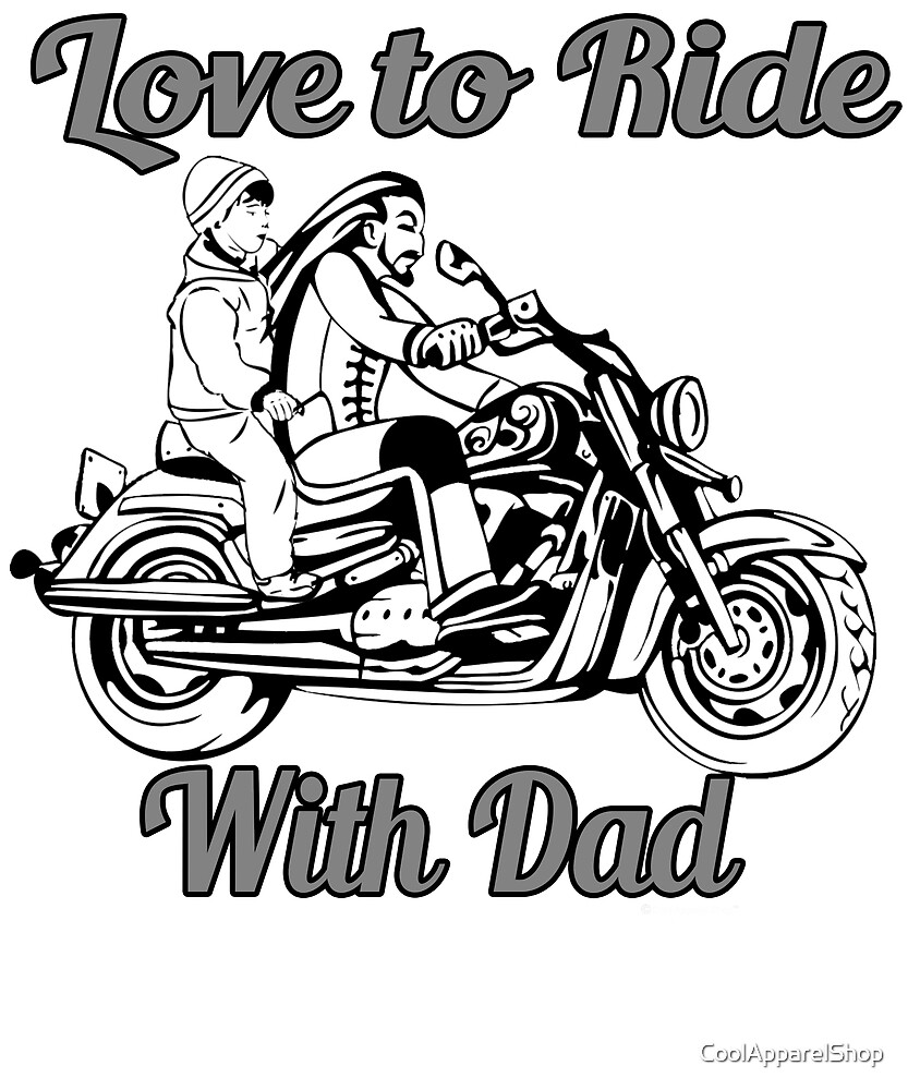 Love To Ride Motorcycle With Dad. Fathers Day Gift Idea by CoolApparelShop