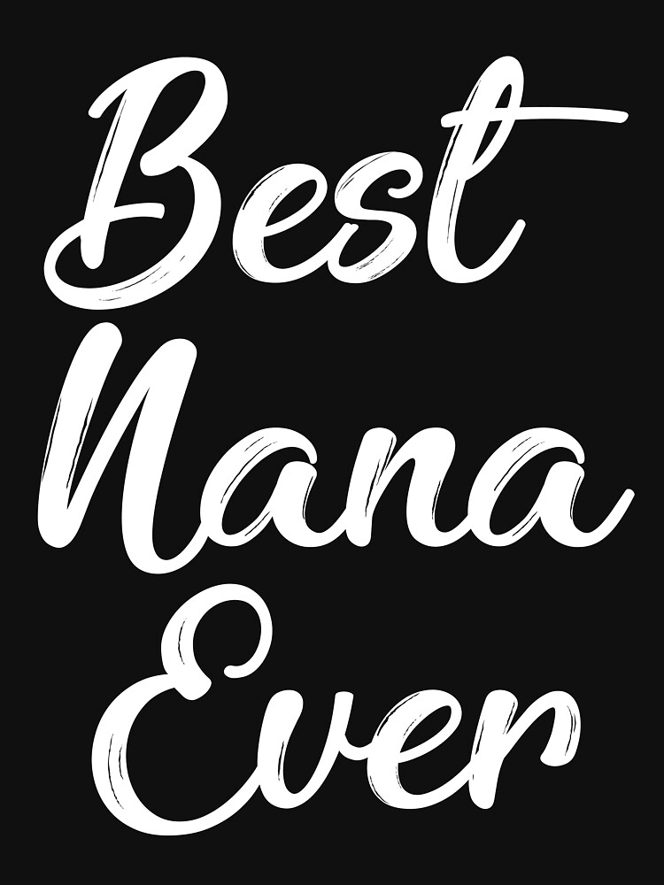 Best Nana Ever by TrendJunky