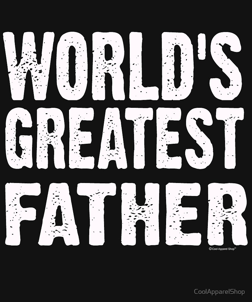 Worlds Greatest Father. Fathers Day Gift Idea by CoolApparelShop