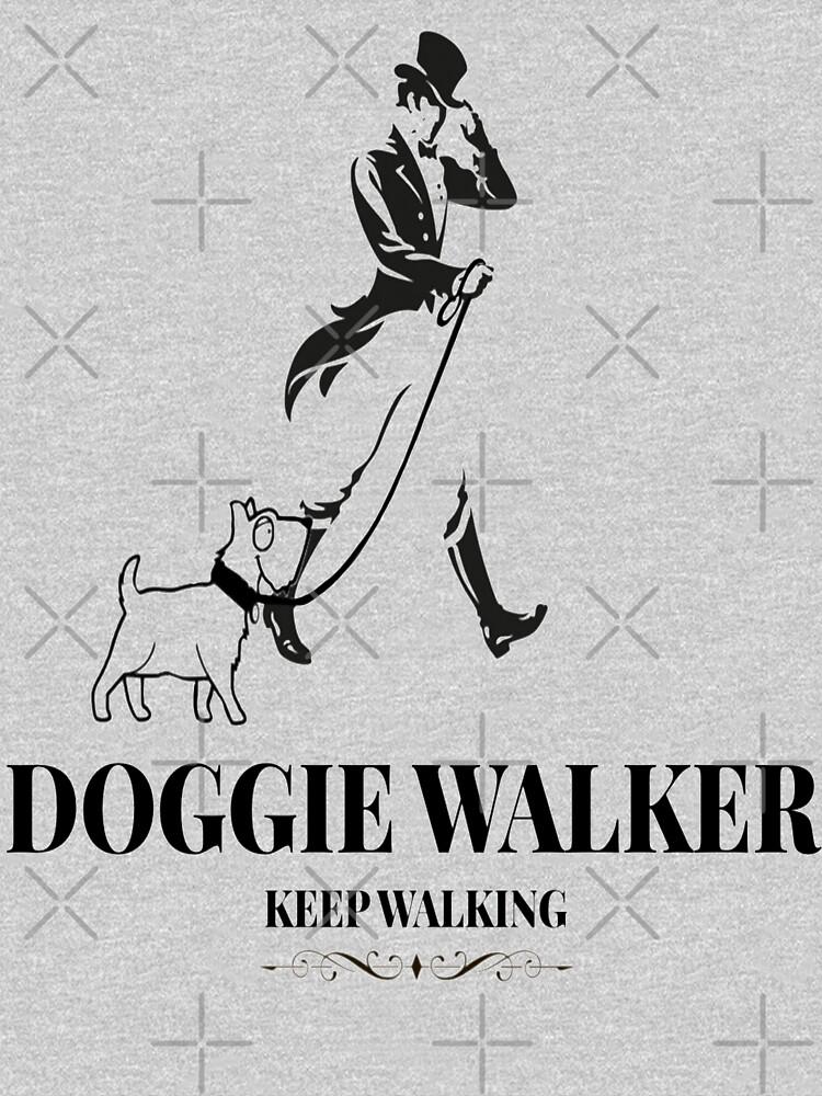 Doggie Walker Keep Walking  by Italianricanart