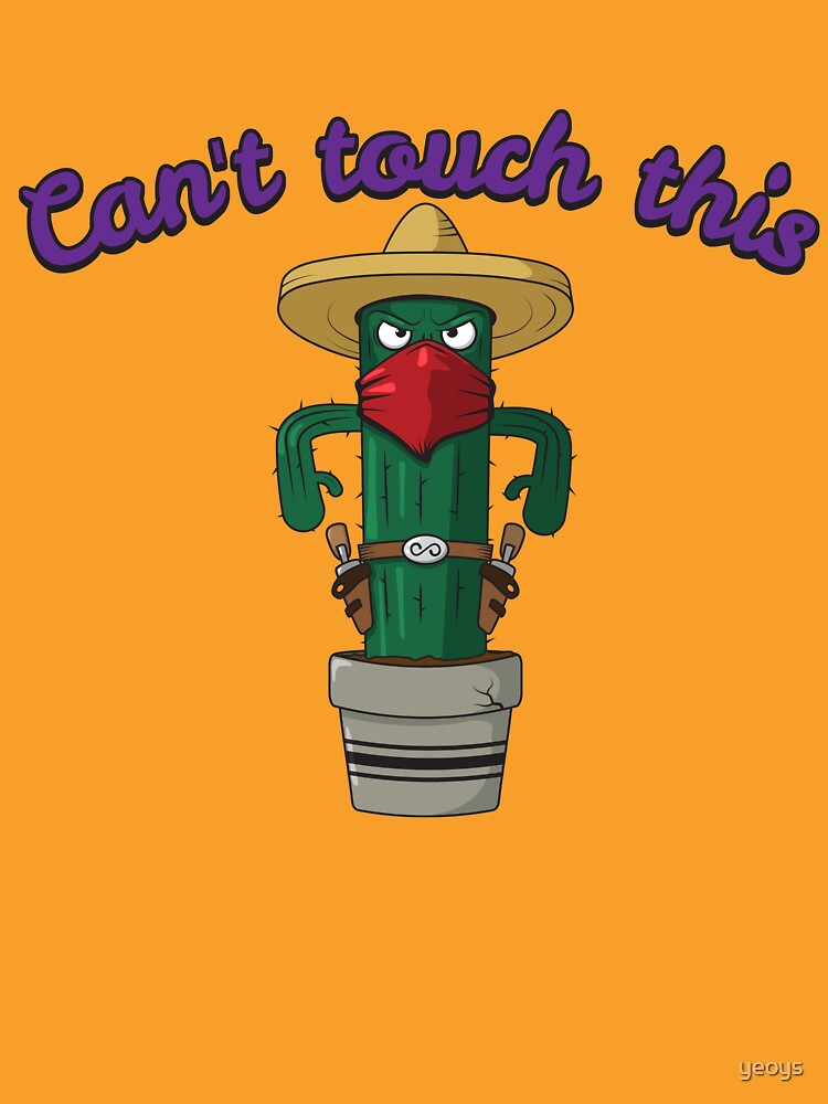 Can't Touch This - Funny Cactus Pun Gift by yeoys