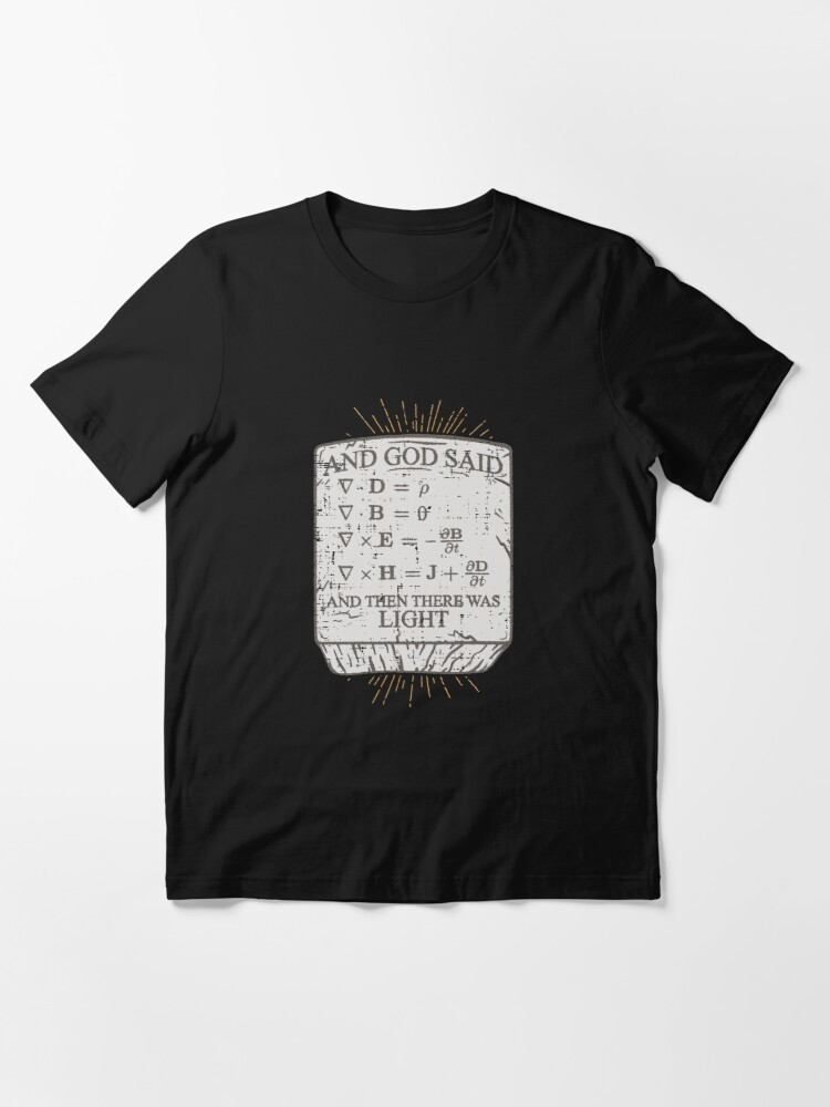 Alternative Ansicht von And God Said And Then There Was Light - Funny Science Gift Essential T-Shirt