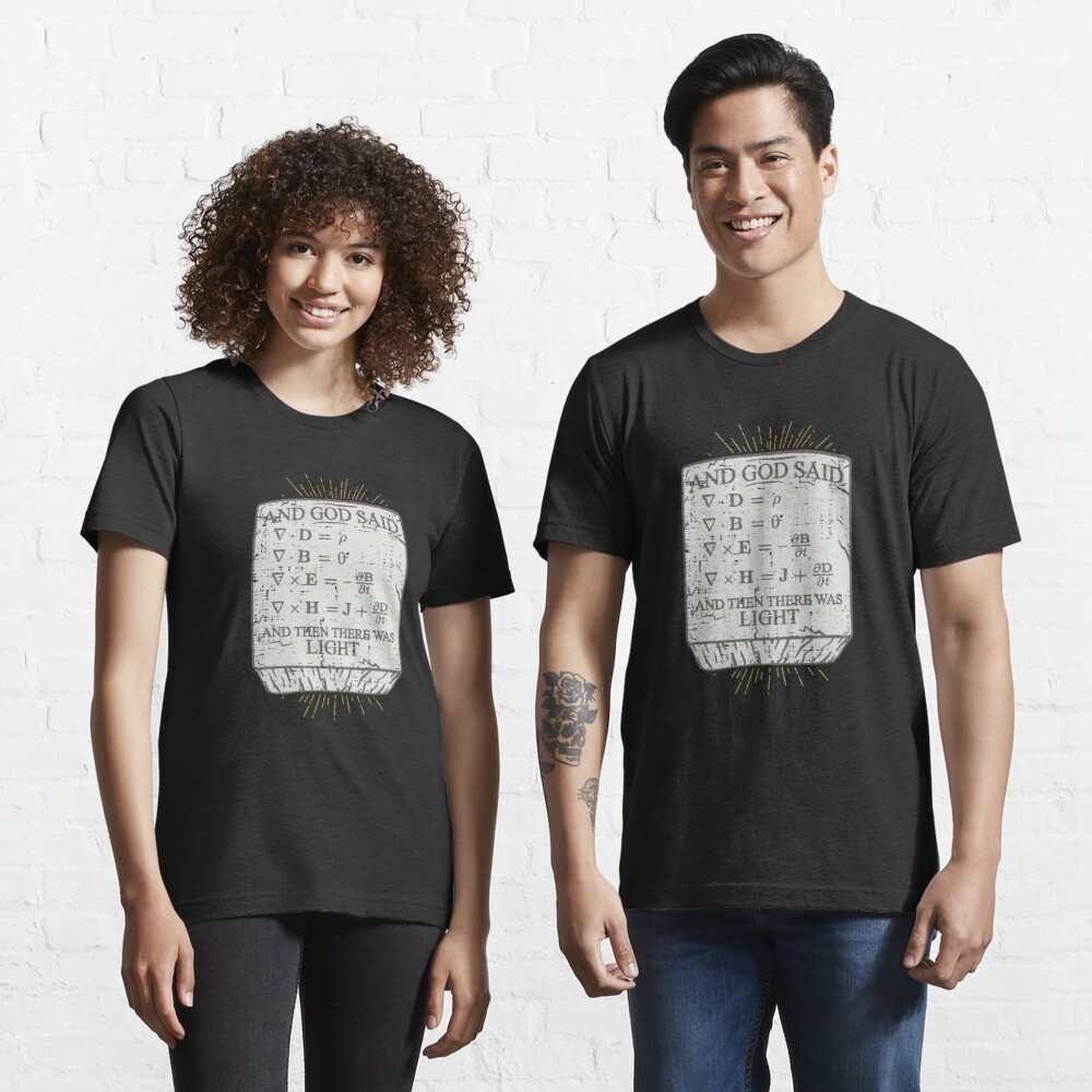 And God Said And Then There Was Light - Funny Science Gift Essential T-Shirt