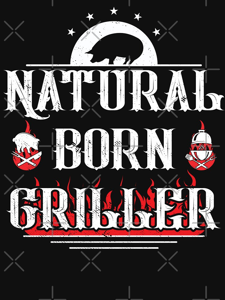 Funny BBQ Grilling T-shirt Gift, Natural Born Griller Killer T-shirt by maindeals