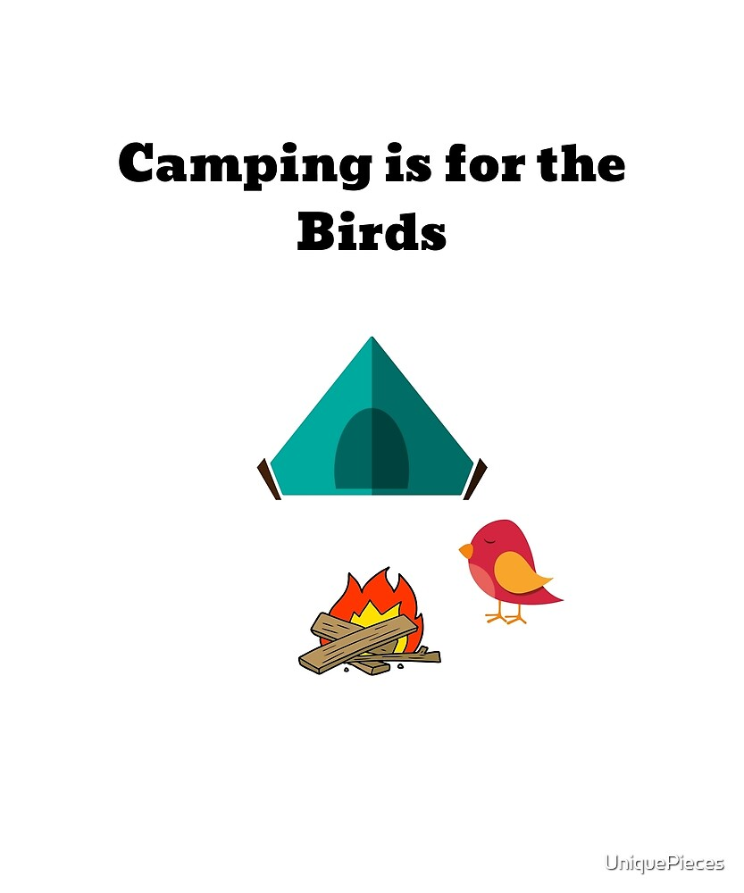 Funny Camping T-shirt Camping is for the Birds Shirt  by UniquePieces