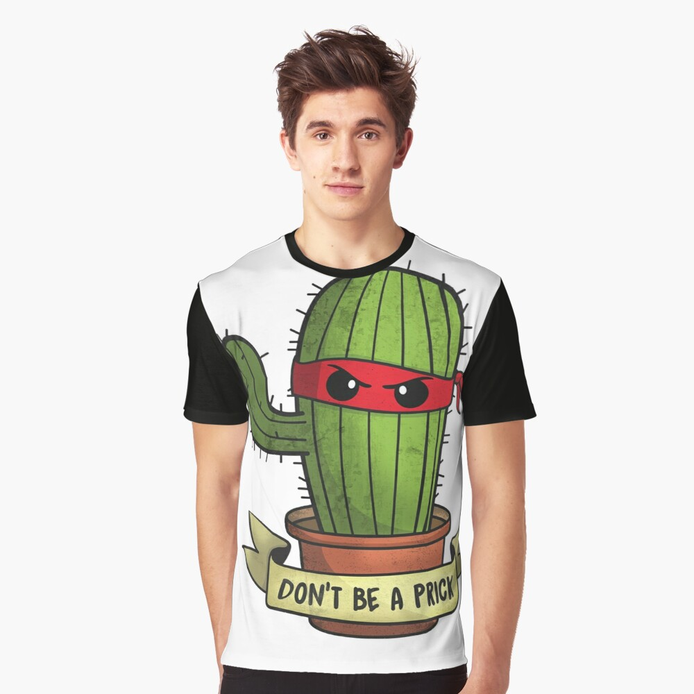 Don't Be A Prick Graphic T-Shirt Front