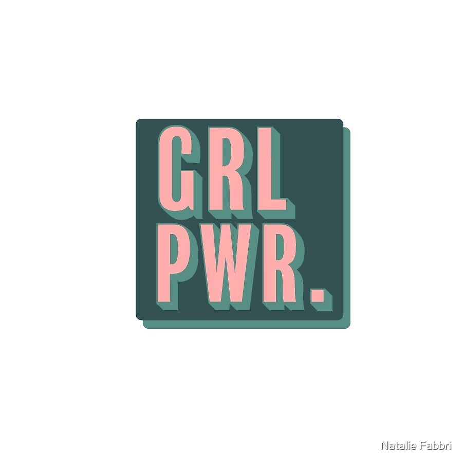 Grl Pwr by Natalie Fabbri