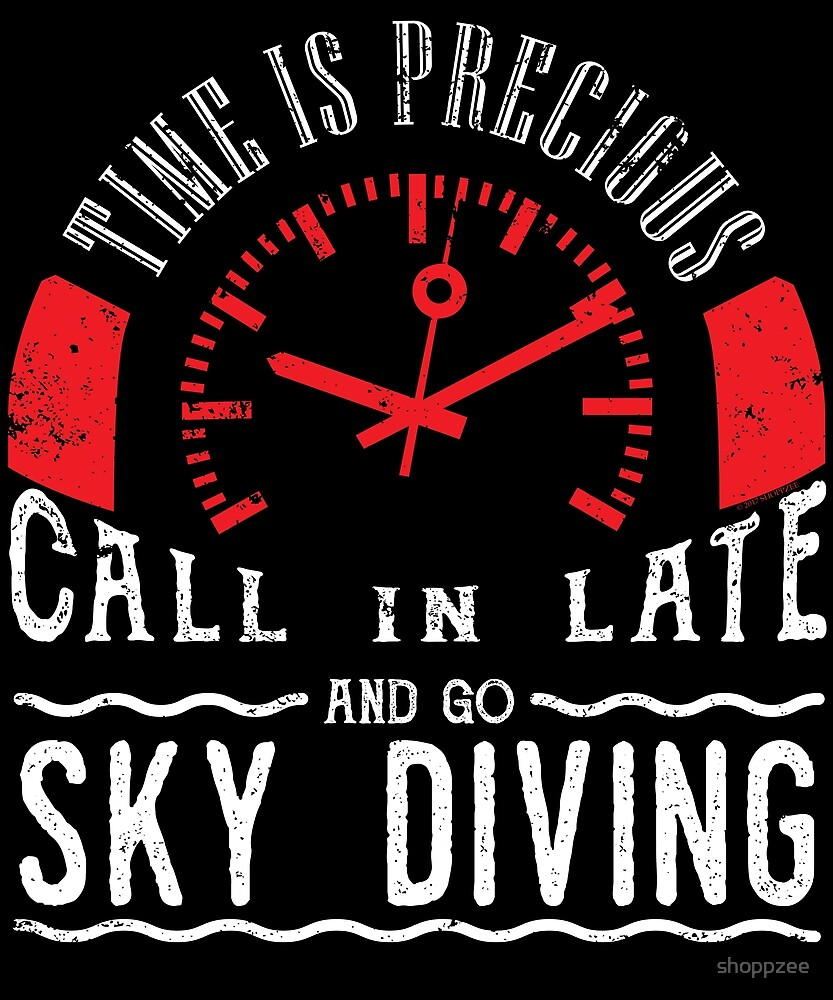 Go Sky Diving Shirt Unique Risk Taker Shirt Call In Late by shoppzee