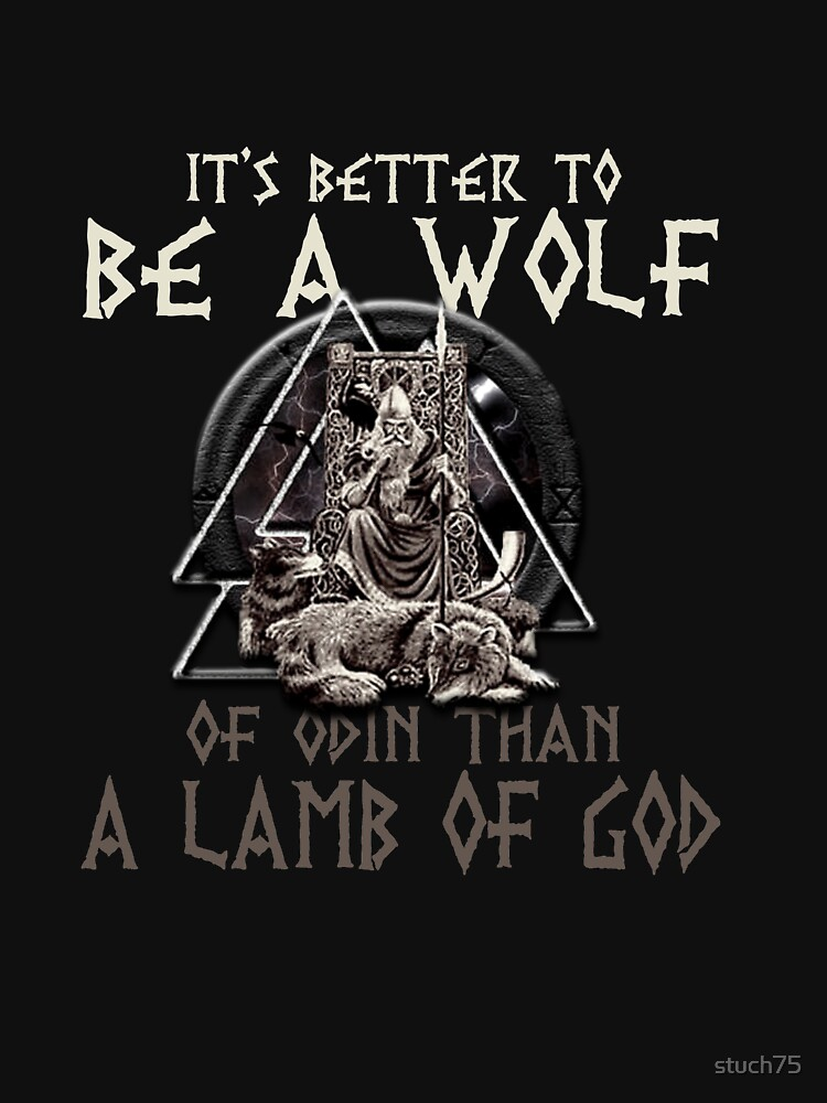 It's Better To be A Wolf Of Odin by stuch75