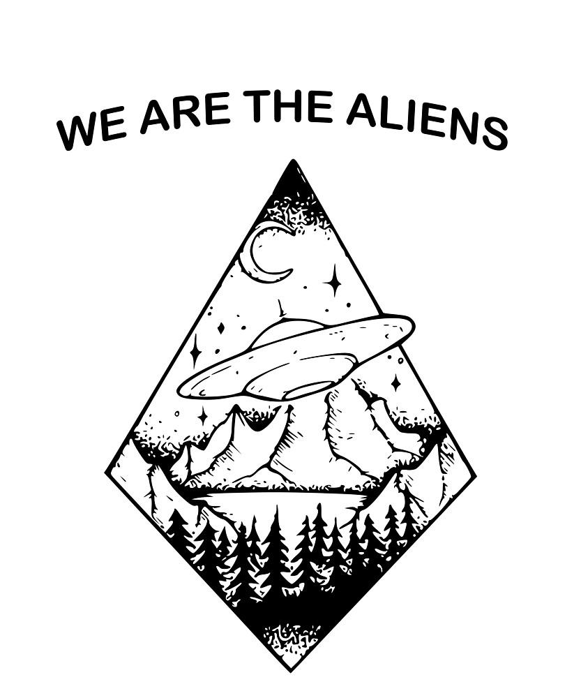 We Are The Aliens UFO Geometric T Shirt by madbeartshirt