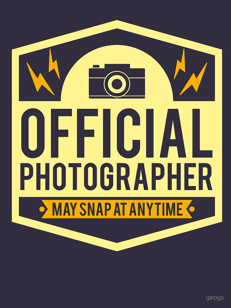 Official Photographer May Snap At Anytime - Funny Photography Humor Gift by yeoys