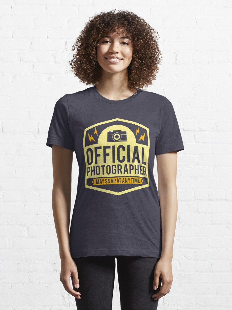 Alternate view of Official Photographer May Snap At Anytime - Funny Photography Humor Gift Essential T-Shirt