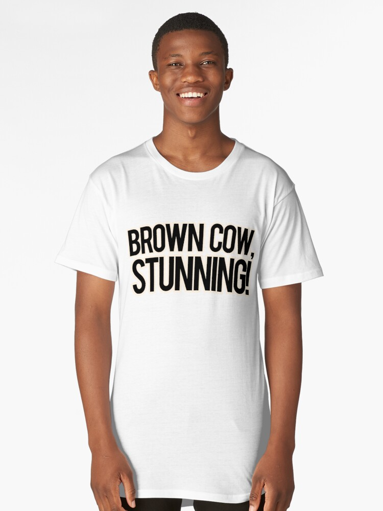 Brown Cow, Stunning! Long T-Shirt Front