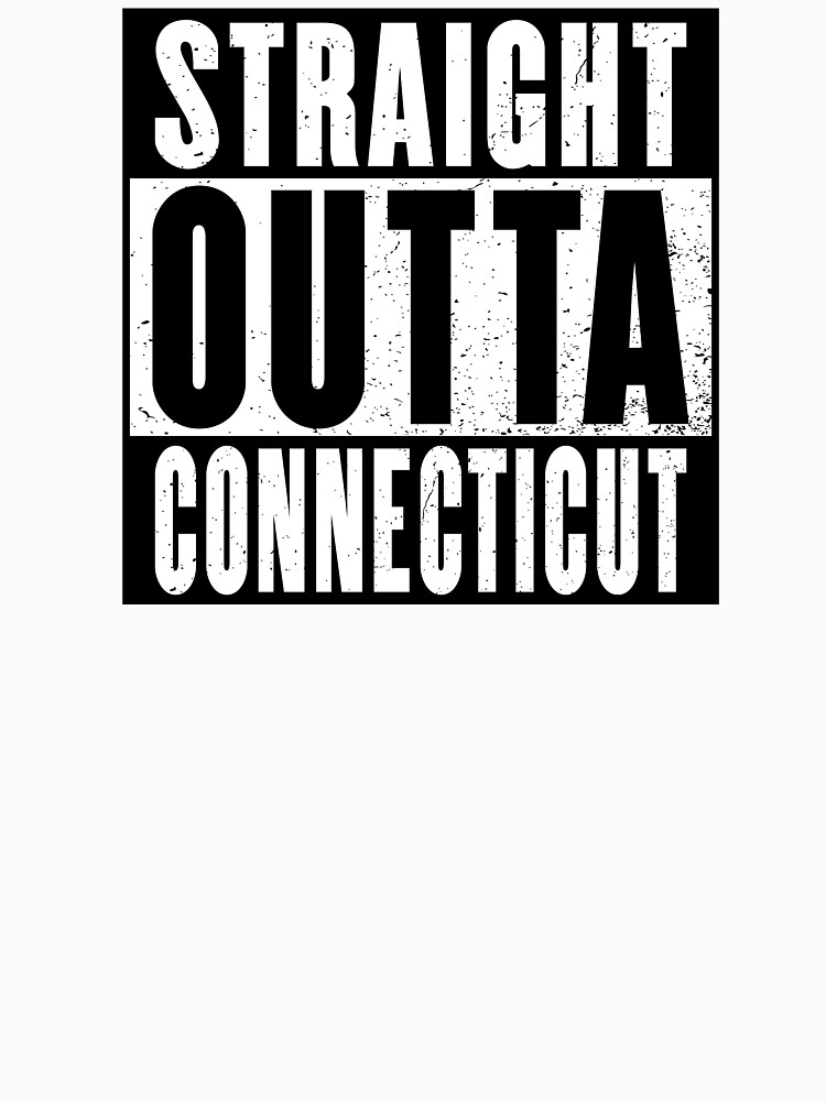 STRAIGHT OUTTA CONNECTICUT by NotYourDesign