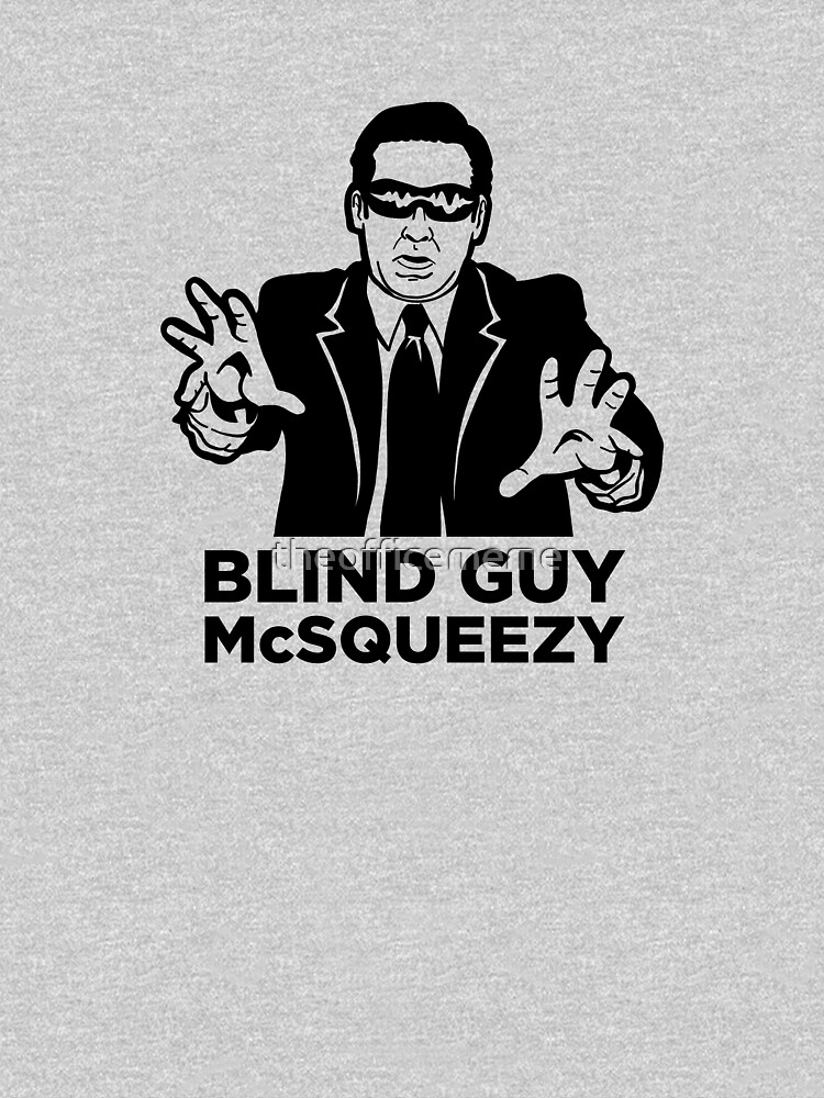 Michael Scott Blind Guy McSqueezy Shirts, Hoodies, Stickers and More! by theofficememe