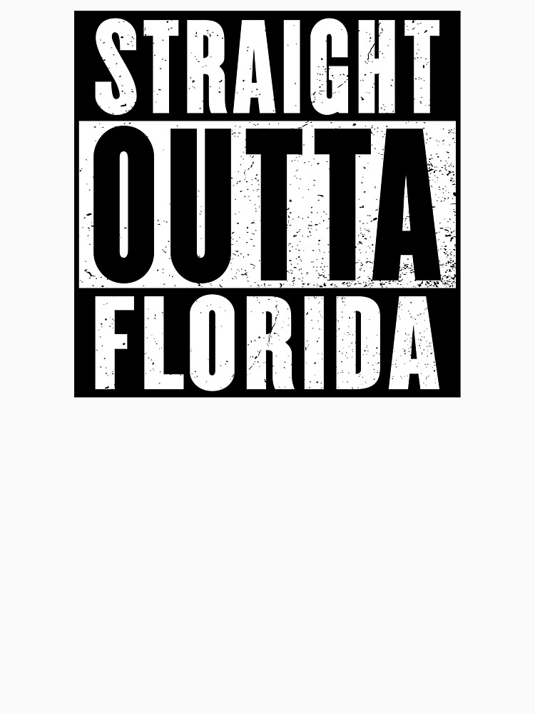 STRAIGHT OUTTA FLORIDA by NotYourDesign