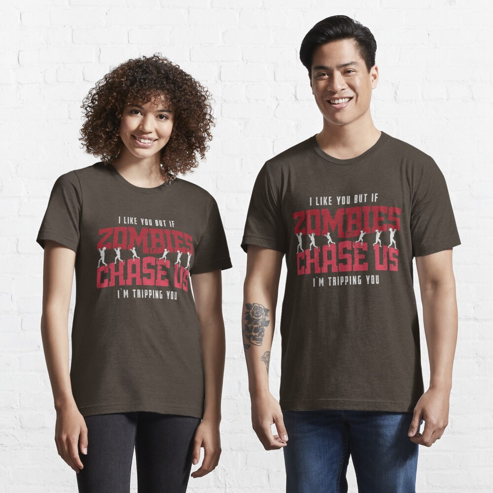 If Zombies Chase Us I'm Tripping You - Funny Zombie Gift Essential T-Shirt